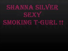 Shanna Silver  Sexy Smoking T-Girl